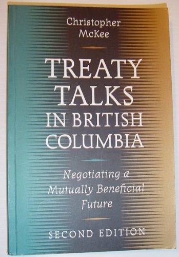 9780774808248: Treaty Talks in British Columbia: Negotiating a Mutually Beneficial Future