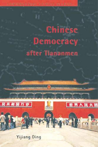 9780774808392: Chinese Democracy After Tiananmen (Contemporary Chinese Studies)