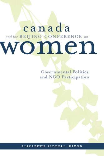 Canada and the Beijing Conference on Women: Governmental Politics and NGO Participation (...