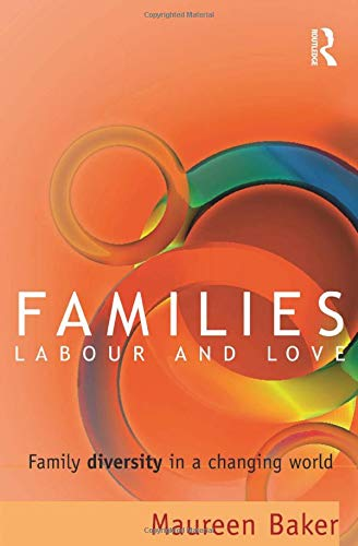 9780774808484: Families, Labour and Love: Family Diversity in a Changing World