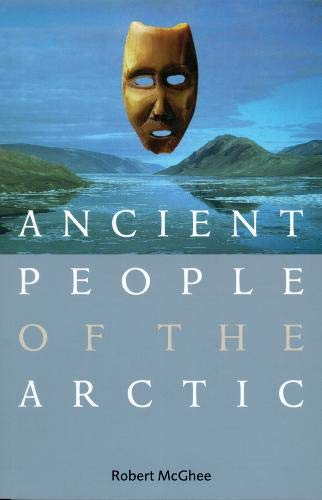 9780774808545: Ancient People of the Arctic