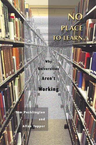9780774808798: No Place to Learn: Why Universities Aren't Working