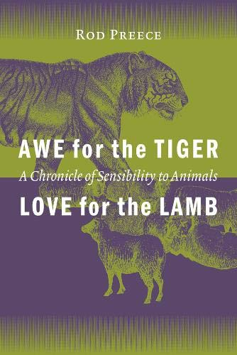 9780774808965: Awe for the Tiger, Love for the Lamb: A Chronicle of Sensibility to Animals