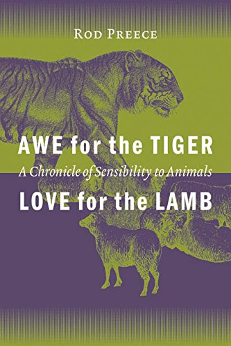 9780774808972: Awe for the Tiger, Love for the Lamb: A Chronicle of Sensibility to Animals
