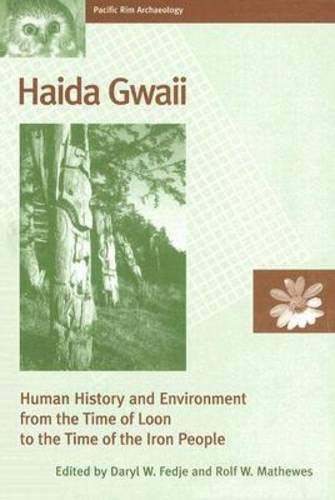 9780774809214: Haida Gwaii: Human History and Environment from the Time of Loon to the Time of the Iron People (Pacific Rim Archeaology)