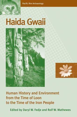 9780774809221: Haida Gwaii: Human History and Environment from the Time of Loon to the Time of the Iron People (Pacific Rim Archeaology)