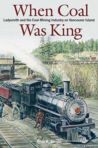 When Coal Was King : Ladysmith and: Hinde, John R.