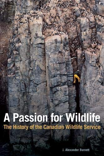 A Passion for Wildlife: The History of the Canadian Wildlife Service