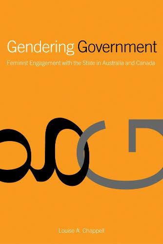 Gendering Government: Feminist Engagement with the State in Australia and Canada