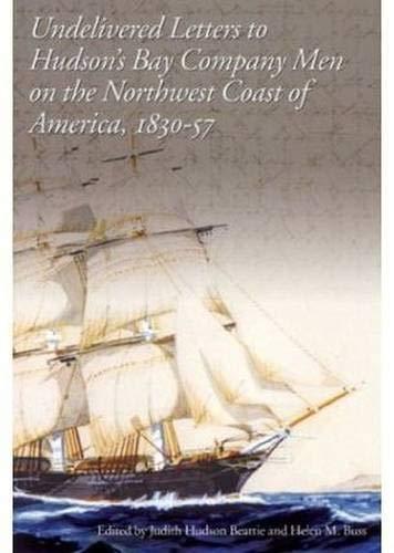 Undelivered Letters to Hudson's Bay Company Men: Beattie, Judith Hudson