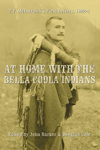9780774809801: At Home With the Bella Coola Indians: T. F. McIlwraith's Field Letters, 1922-1924
