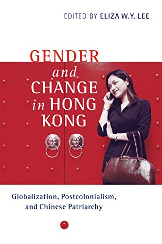 Gender and Change in Hong Kong: Globalization, Postcolonialism, and Chinese Patriarchy (Hardback)