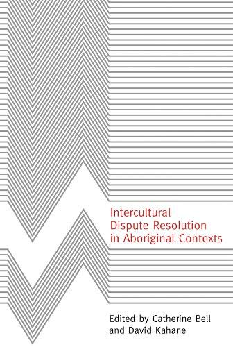 9780774810272: Intercultural Dispute Resolution in Aboriginal Contexts