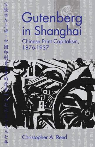 9780774810401: Gutenberg in Shanghai: Chinese Print Capitalism, 1876-1937 (Contemporary Chinese Studies)