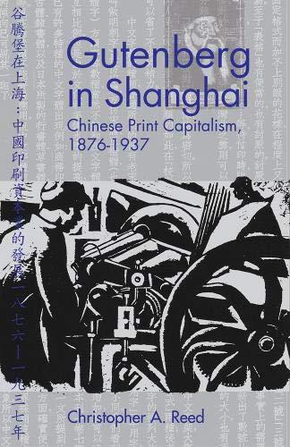 9780774810418: Gutenberg in Shanghai: Chinese Print Capitalism, 1876-1937 (Contemporary Chinese Studies)