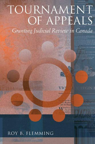 Tournament of Appeals: Granting Judicial Review in Canada (Hardback): Roy B. Flemming