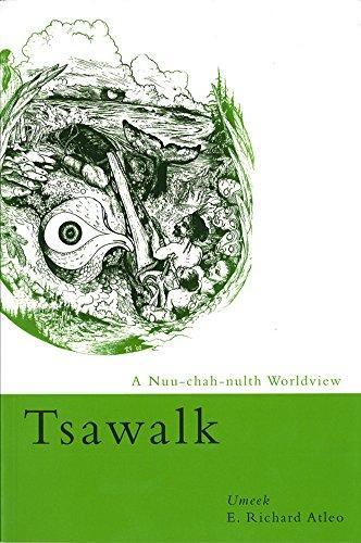 Tsawalk: A Nuu-Chah-Nulth Worldview: Umeek