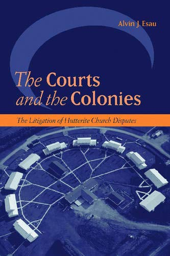 9780774811163: The Courts And The Colonies: The Litigation Of Hutterite Church Disputes