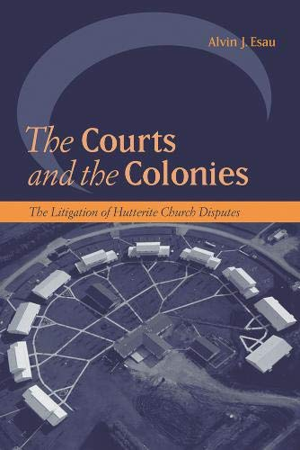 9780774811170: Courts And the Colonies: The Litigation of Hutterite Church Disputes