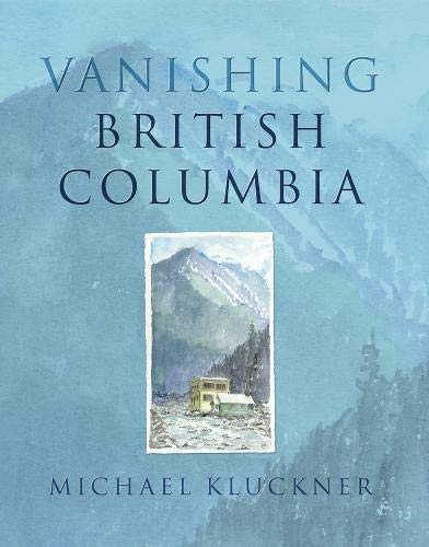Vanishing British Columbia (Signed copy)
