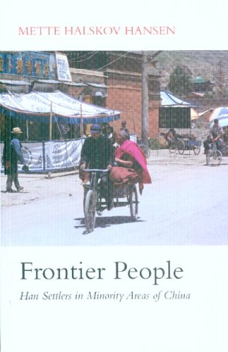9780774811798: Frontier People: Han Settlers in Minority Areas of China