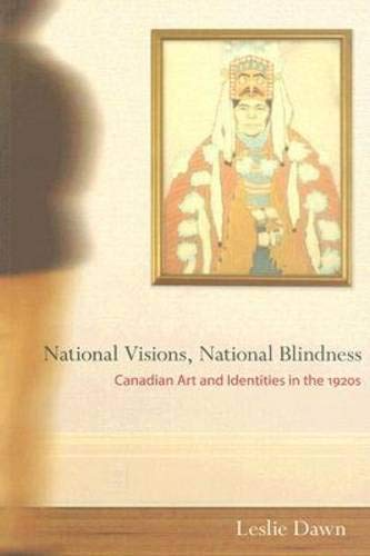 National Visions, National Blindness: Canadian Art and Identities in the 1920s: Dawn, Leslie