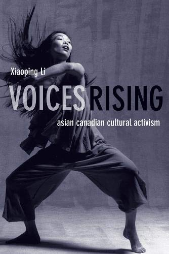 9780774812214: Voices Rising: Asian Canadian Cultural Activism