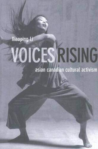 9780774812221: Voices Rising: Asian Canadian Cultural Activism