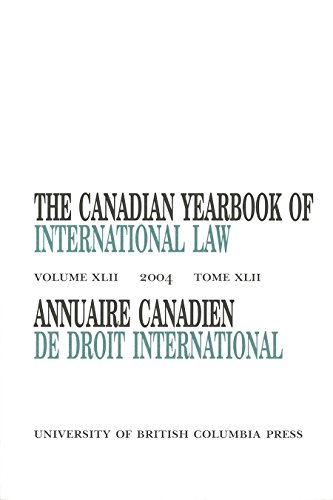 The Canadian Yearbook Of International Law 2004 / Annuaire Canadien De Droit International: ...