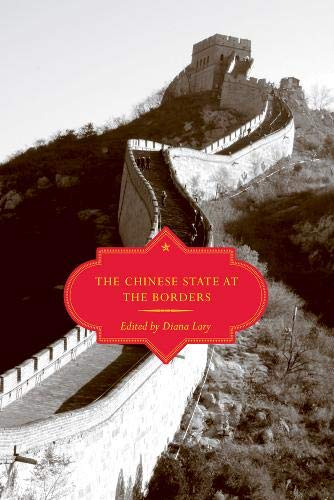 The Chinese State at the Borders: LARY, DIANA, ED