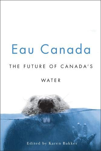 9780774813396: Eau Canada: The Future of Canada's Water