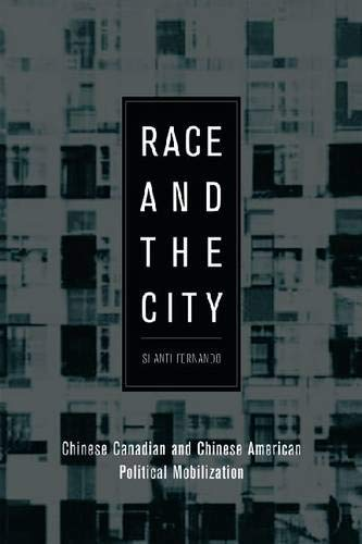 Race and the City: Chinese Canadian and Chinese American Political Mobilization (Hardback): Shanti ...