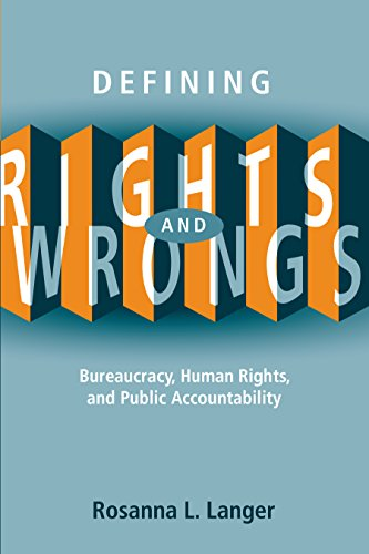 9780774813525: Defining Rights and Wrongs: Bureaucracy, Human Rights, and Public Accountability (Law and Society)