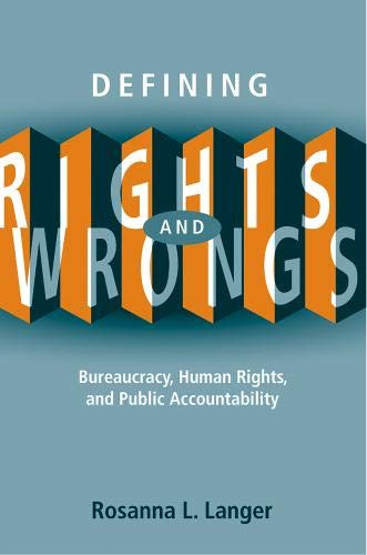 9780774813532: Defining Rights and Wrongs: Bureaucracy, Human Rights, and Public Accountability (Law and Society)