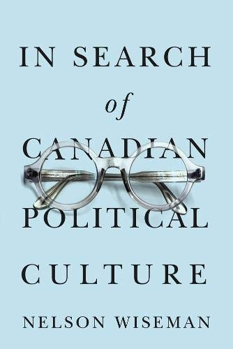 In Search of Canadian Political Culture: Nelson Wiseman