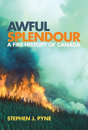 9780774813914: Awful Splendour: A Fire History of Canada (Nature | History | Society Series)