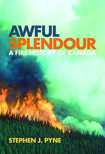 9780774813921: Awful Splendour: A Fire History of Canada (Nature | History | Society)