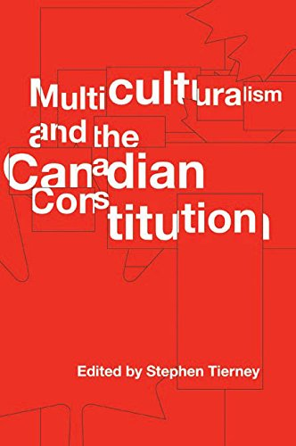 Multiculturalism and the Canadian Constitution (Law and Society): Stephen J. Tierney