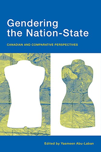 Gendering The Nation-State: Canadian and Comparative Perspectives: Editor-Yasmeen Abu-Laban