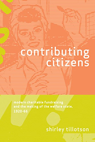 9780774814737: Contributing Citizens: Modern Charitable Fundraising and the Making of the Welfare State, 1920-66