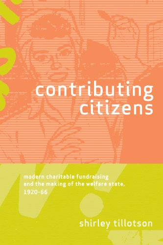 9780774814744: Contributing Citizens: Modern Charitable Fundraising and the Making of the Welfare State, 1920-66