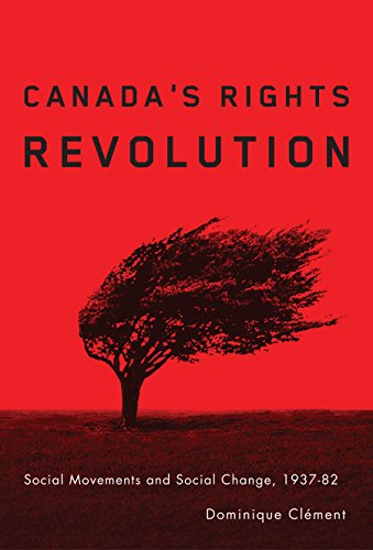 9780774814805: Canada's Rights Revolution: Social Movement and Social Change, 1937-82
