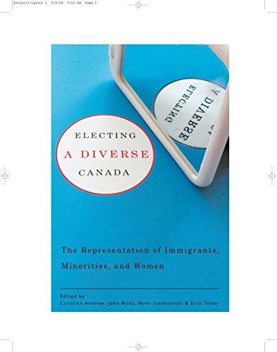 9780774814850: Electing a Diverse Canada: The Representation of Immigrants, Minorities, and Women