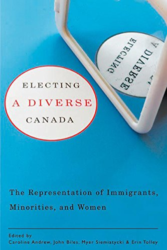 9780774814867: Electing a Diverse Canada: The Representation of Immigrants, Minorities, and Women