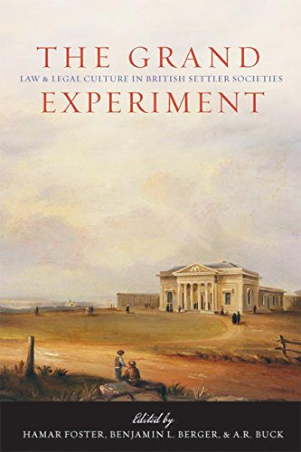 9780774814928: The Grand Experiment: Law and Legal Culture in British Settler Societies