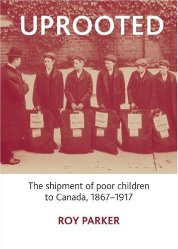 9780774815406: Uprooted: The Shipment of Poor Children to Canada, 1867-1917