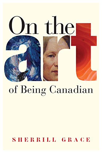 9780774815789: On the Art of Being Canadian (Brenda and David McLean Canadian Studies)