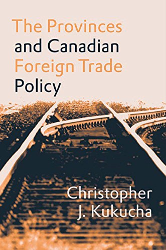 9780774815840: The Provinces and Canadian Foreign Trade Policy
