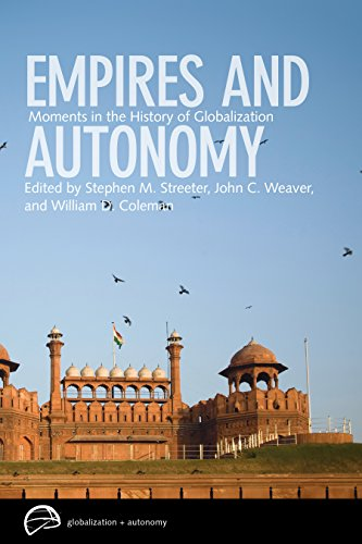 9780774815994: Empires and Autonomy: Moments in the History of Globalization (Globalization and Autonomy)