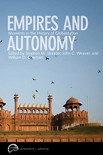 9780774816007: Empires and Autonomy: Moments in the History of Globalization (Globalization and Autonomy)